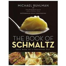 The Book of Schmaltz : Love Song to a Forgotten Fat by Michael Ruhlman (2013, H…