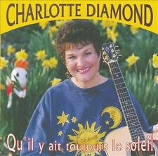 Qu'il y Ait Toujours le Sole by Charlotte Diamond (CD, Apr-2000, Hug Bug)