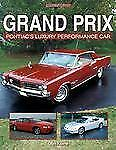 An Enthusiast's Reference: Grand Prix : Pontiac's Luxury Performance Car by...