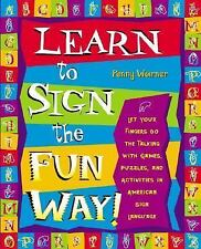Learn to Sign the Fun Way: Let Your Fingers Do the Talking with Games,-ExLibrary