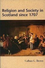 Religion and Society in Scotland Since 1707 by Callum G. Brown (Paperback, 1997)