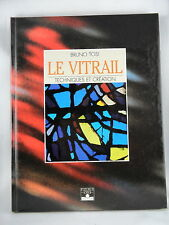 LE VITRAIL TECHNIQUES ET CREATION - PAR BRUNO TOSI