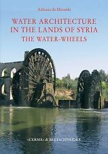 NEW - Water architecture in the lands of Syria: the Water-Wheels