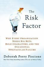The Risk Factor: Why Every Organization Needs Big Bets, Bold Characters, and th