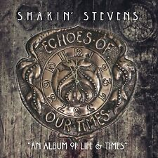 SHAKIN' STEVENS ECHOES OF OUR TIMES CD (STANDARD EDITION) - NEW RELEASE 2016