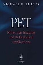 Pet : Molecular Imaging and Its Biological Applications by Michael E. Phelps...
