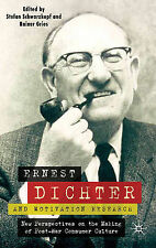 Ernest Dichter and Motivation Research: New Perspectives on the Making of Post-W