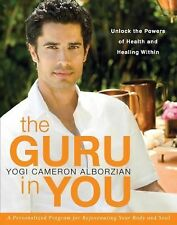 The Guru in You: A Personalized Program for Rejuvenating Your Body and Soul Alb