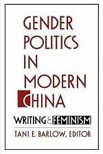 Gender Politics in Modern China: Writing and Feminism by