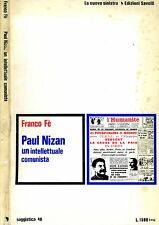 Paul Nizan. UN INTELLETTUALE COMUNISTA. 1973. I ED..