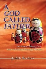 A God Called Father : One Woman's Recovery from Incest and Multiple...