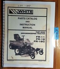 White FR-11 FR-18 FR-18C Turf Boss Groundskeeping Tractor Operator Parts Manual