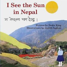 I See the Sun in Nepal by Dedie King (2010, Paperback)