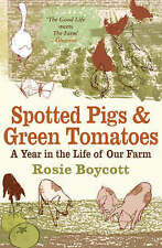 Spotted Pigs and Green Tomatoes by Rosie Boycott - New Book