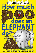 How Much Poo Does an Elephant Do?, Mitchell Symons