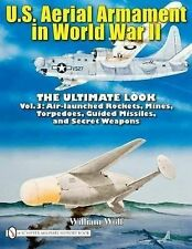 U.S. Aerial Armament in World War II - The Ultimate Look, Vol. 3 by William Wolf
