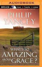 Philip Yancey WHAT IS SO AMAZING ABOUT GRACE Unabridged MP3-CD *NEW* 1st CL Ship