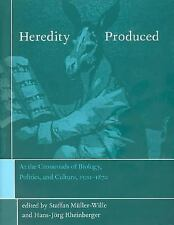 Heredity Produced: At the Crossroads of Biology, Politics, and Culture, 1500-187