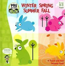 Winter Spring Summer Fall (Pbs: a Touch and Feel Seasons Book)