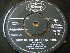 "FRANK D'RONE - SHOW ME THE WAY TO GO HOME    7"" VINYL"