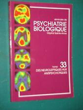 séminaire Psychiatrie Biologique T. 33 des neuroleptiques aux antipsychotiques