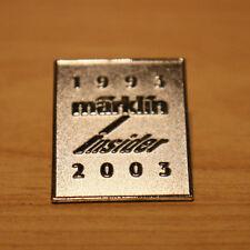 ( H5/30 ) MÄRKLIN PIN MÄRKLIN INSIDER 1993 - 2003  NEU SEHR SELTEN