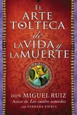 El arte tolteca de la vida y la muerte (The Toltec Art of Life and Death -...