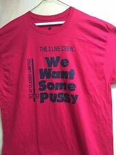 """2 Live Crew """"We Want Some Pussy Red t shirt black letters"""