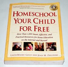 Homeschool Your Child for Free : More Than 1,200 Smart, Effective, and Practi...