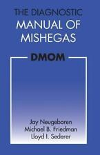 The Diagnostic Manual of Mishegas by Jay Neugeboren, Lloyd Sederer and...