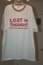"""LOST IN THOUGHT PLEASE SEND SEARCH PARTY"" White XL TEE"