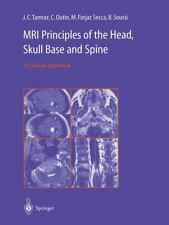 MRI Principles of the Head, Skull Base and Spine : A Clinical Approach by M....