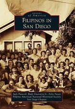 Filipinos in San Diego (Images of America) (Images of America (Arcadia Publishin