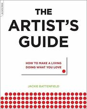 The Artist's Guide: How to Make a Living Doing What You Love, Battenfield, Jacki
