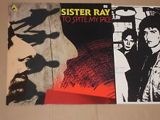 SISTER RAY -To Spite My Face- LP