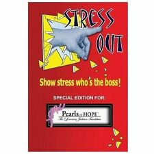 Stress Out, Show Stress Who's the Boss : And Support Pearls of Hope (R), the...
