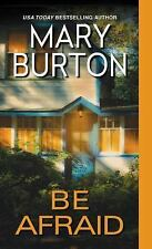 Be Afraid 2 by Mary Burton (2015, Paperback)