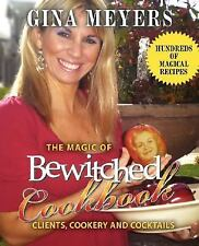 The Magic of Bewitched Cookbook : Clients, Cookery and Cocktails (Paperback)