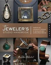 The Jeweler's Studio Handbook : Traditional and Contemporary...