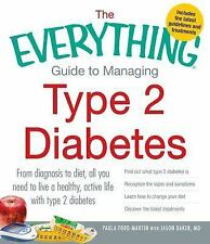 The Everything Guide to Managing Type 2 Diabetes: From Diagnosis to Diet, All Y