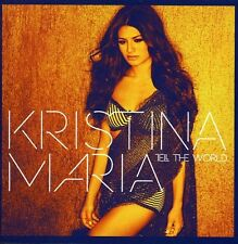 Tell The World - Kristina Maria (2012, CD NIEUW)