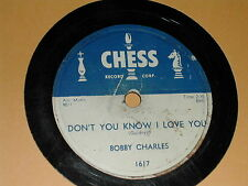 BOBBY CHARLES....DON'T YOU KNOW I LOVE YOU....CHESS-78