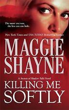 Killing Me Softly by Maggie Shayne *Secrets of Shadow Falls* (2010, PB)