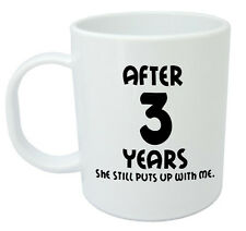 After 3 Years She Still Mug - 3rd wedding anniversary gifts for him, husband