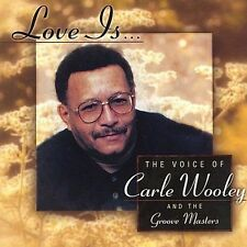 Love Is.The Voice of Carle Wooley and the ... - Carl...