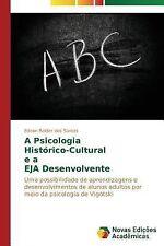 A Psicologia Historico-Cultural e a Eja Desenvolvente by Baldez Dos Santos...