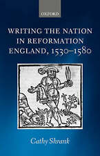 Writing the Nation in Reformation England, 1530-1580, Shrank, Cathy, Used; Very