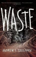 Waste by Andrew F. Sullivan (2016, Paperback)