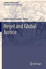 Studies in Global Justice: Hegel and Global Justice 10 (2013, Paperback)