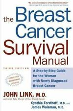 The Breast Cancer Survival Manual, Third Edition: A Step-by-Step Guide for the..